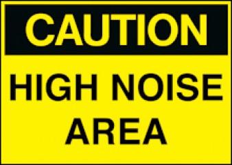 Caution - High Noise Area