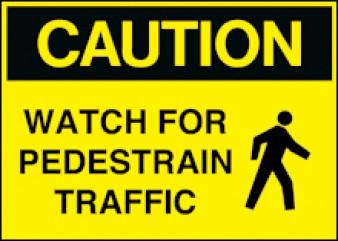 Caution - Watch for Pedestrian