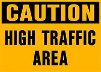 Caution - High Traffic Area