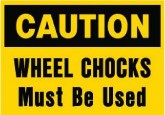 Caution - Wheel Chocks