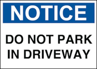 Notice - Do Not Park in Driveway