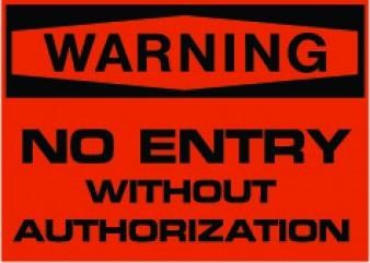 Warning - No Entry without Authorization